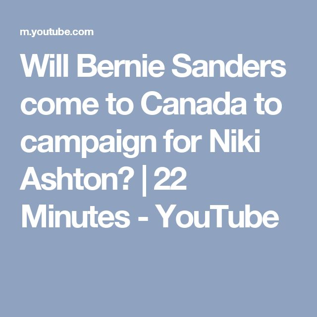 Will Bernie Sanders come to Canada to campaign for Niki Ashton? | 22 Minutes - YouTube