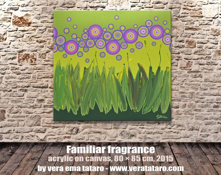 Familiar fragrance - acrylic painting on canvas by Vera Ema Tataro