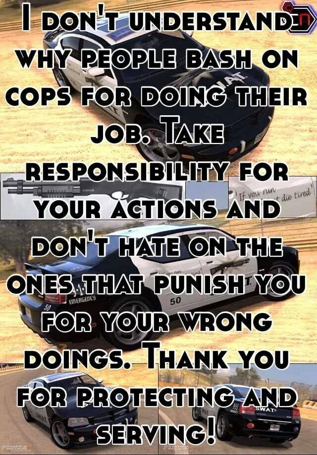 exactly!!! It just amazes me when the criminals blame the cops for what the criminals themselves did in the first place.