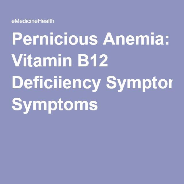 Pernicious Anemia: Vitamin B12 Deficiiency Symptoms