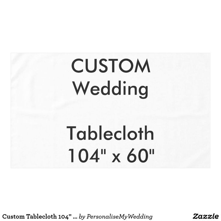 Custom Tablecloth 104 x 60