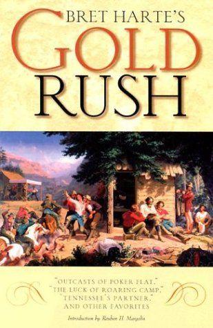 Bret Harte's Gold Rush by Bret Harte