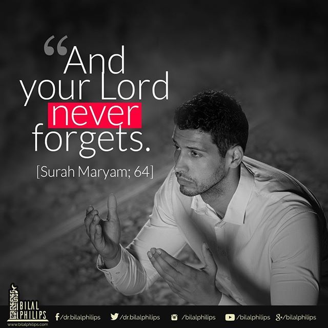 Imam al-Shafi'i remarked, There is a verse in the Quran that every wrongdoer should be terrified of. He was asked, Which verse is that? He replied, 'And your Lord never forgets.' [Surah Maryam; 64]  #islamicOnlineUniversity #BilalPhilips #Maryam #Lo