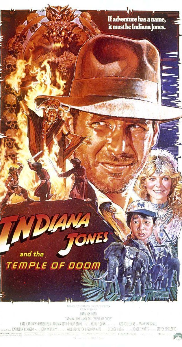 Directed by Steven Spielberg.  With Harrison Ford, Kate Capshaw, Jonathan Ke Quan, Amrish Puri. After arriving in India, Indiana Jones is asked by a desperate village to find a mystical stone. He agrees, and stumbles upon a secret cult plotting a terrible plan in the catacombs of an ancient palace.