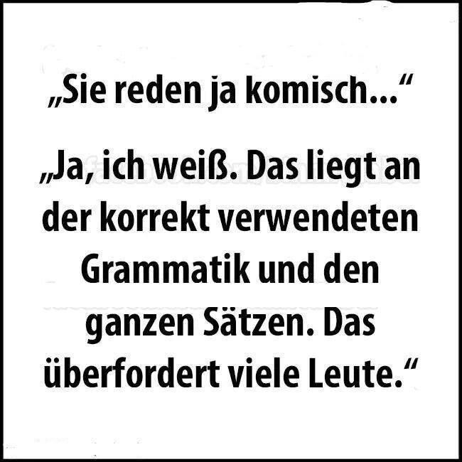 Sie Reden Ja Komisch...