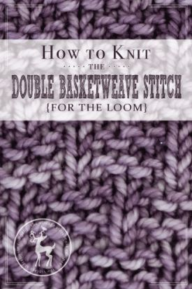 How to Knit the Double Basketweave Stitch for the Loom   Vintage Storehouse & Co.