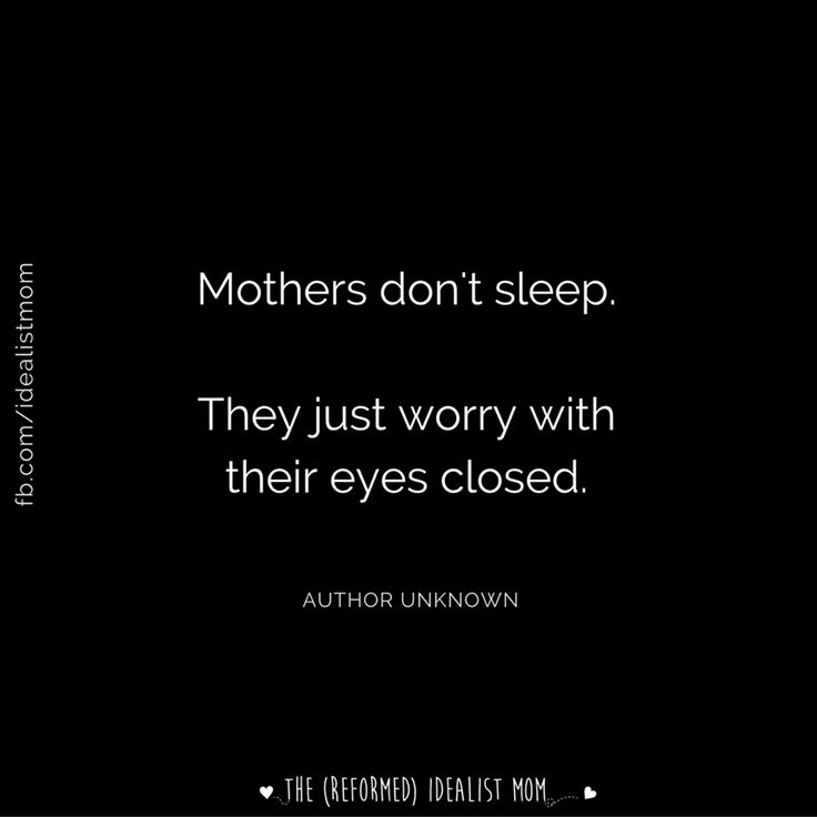 Mothers don't sleep. They just worry with their eyes closed. #quote #mama