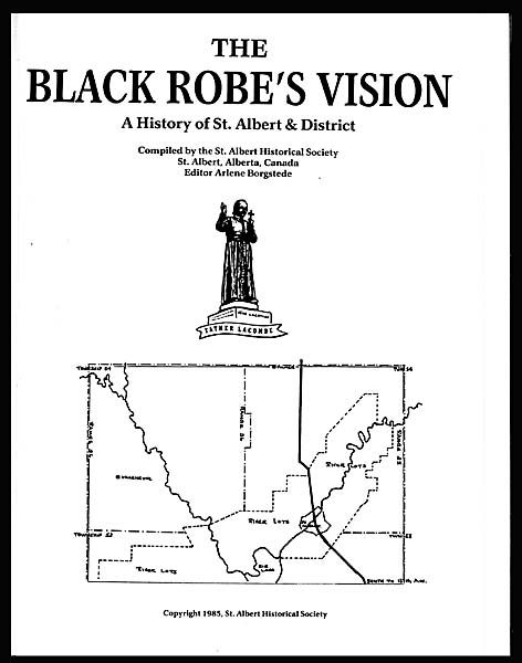 """""""The Black Robe Vision""""   A History of St. Albert & District."""