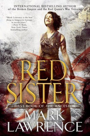 """""""Red Sister"""", by Mark Lawrence - At the Convent of Sweet Mercy young girls are raised to be killers. Sweet Mercy hones its novices' skills to deadly effect: it takes ten years to educate a Red Sister in the ways of blade and fist. But even the mistresses of sword and shadow don't truly understand what they have purchased when Nona Grey is brought to their halls as a bloodstained child of eight."""
