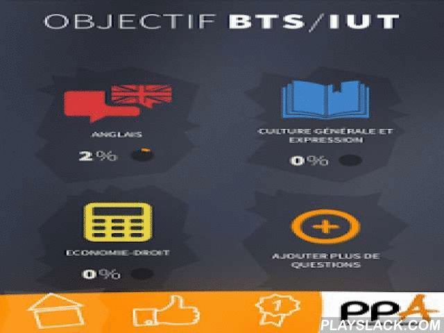 Objectif BTS / IUT  Android App - playslack.com , Cette application vous permet de réviser votre BTS et votre IUT tertiaires à travers des QCM et des mini-cours sur les matières suivantes :Economie/Droit/OrganisationAnglaisCulture générale et expressionLes QCM vous permettent de réviser efficacement le programme et de gagner des points.Les BTS et les IUT suivants sont concernés.Les BTS dans le secteur Commerce - VenteBTS CI - Commerce International à référentiel commun européenBTS MUC…