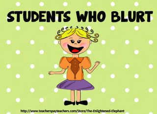 Tips to use with students who blurt.