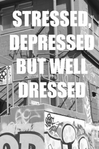 Well Dresses, Style, Stress, True Words, Diaries, Fashion Quotes, Depression, Beautiful Life, Inspiration Quotes