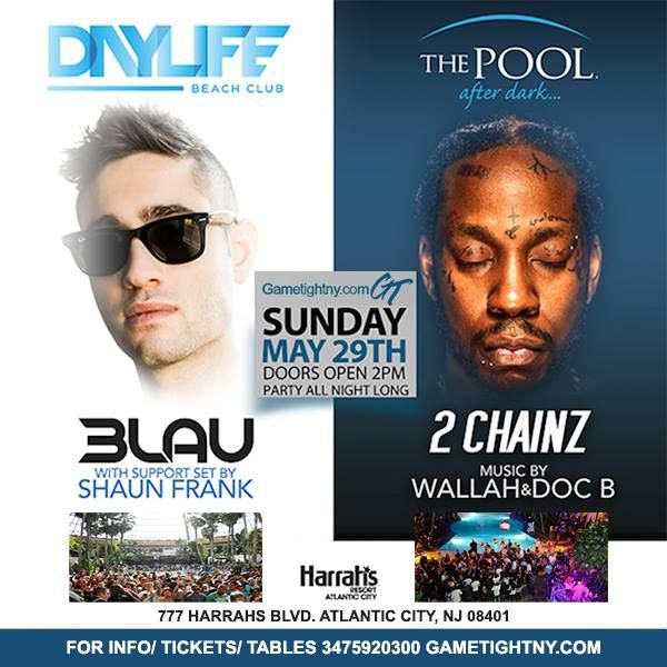 Sunday May 29th, 2016 – Memorial Day Weekend at Harrahs Resort & Casino in AC, NJ The Pool after Dark (347) 592-0300. 2 Chainz live with with Music by 3Lau & more! The Only Place to be this MDW 2016 in Atlancity City…The Pool Harrahs AC New Jersey! www.Gametightny.com (347) 592-0300 Info/ Tickets