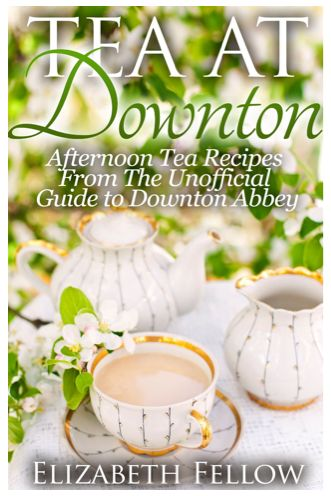 Free eBooks: Tea at Downton: Afternoon Tea Recipes from the Unofficial Guide to Downton Abbey & More - Sweet Deals 4 Moms