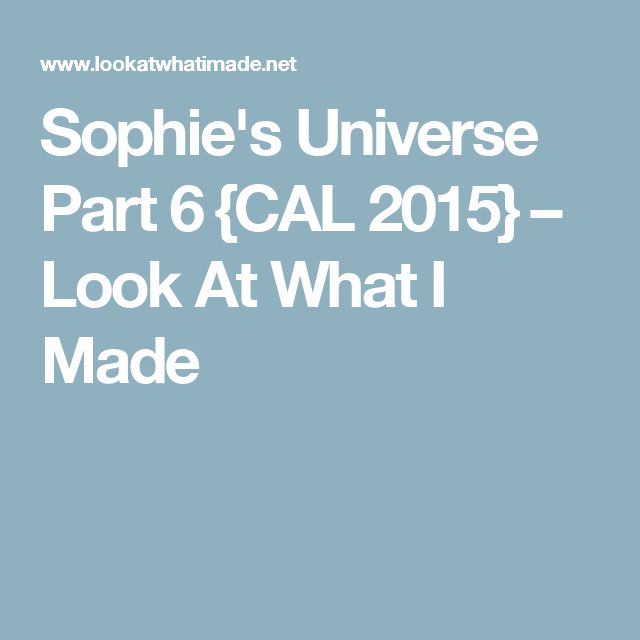 Sophie's Universe Part 6 {CAL 2015} – Look At What I Made