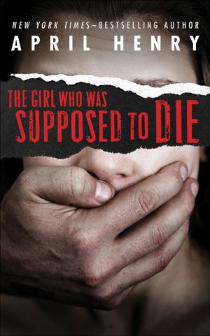 The Girl Who Was Supposed to Die by April Henry is on sale June 11!