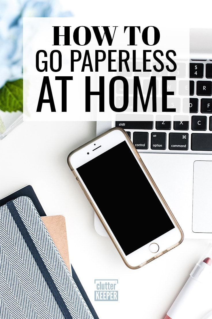 How To Go Paperless At Home Going Can Help You Beat Paper Clutter