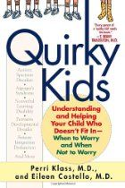 Quirky Kids: Understanding and Helping Your Child Who Doesn't Fit In-When to Worry and When Not to Worry-book with description from The Sensory Spectrum. Pinned by SOS Inc. Resources @sostherapy.