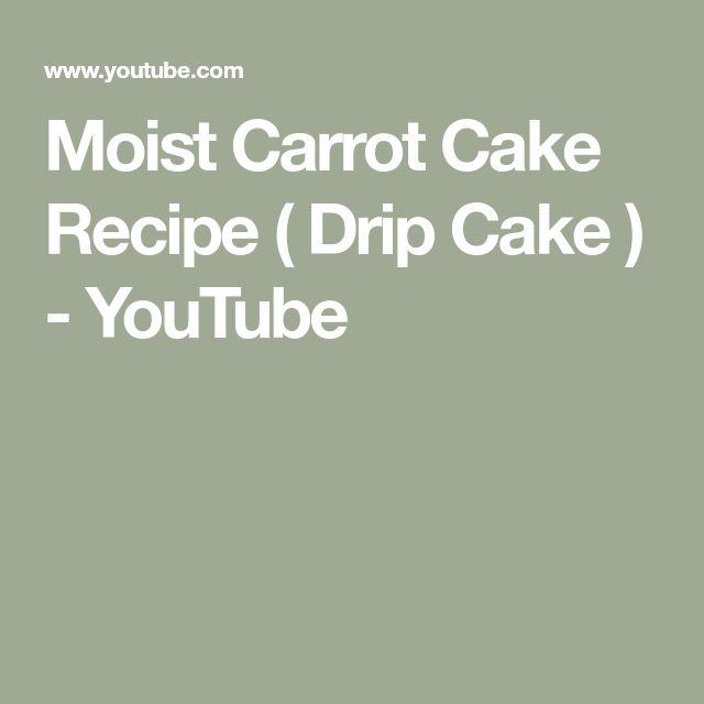 Moist Carrot Cake Recipe ( Drip Cake ) - YouTube
