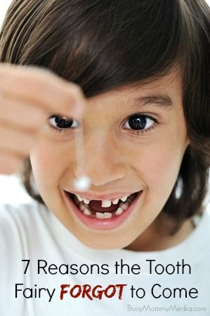 Does the Tooth Fairy ever forget to come to your house? Here are 7 reasons you can give your kids.