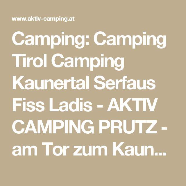 Camping: Camping Tirol Camping Kaunertal Serfaus Fiss Ladis - AKTIV CAMPING PRUTZ - am Tor zum Kaunertaler Gletscher