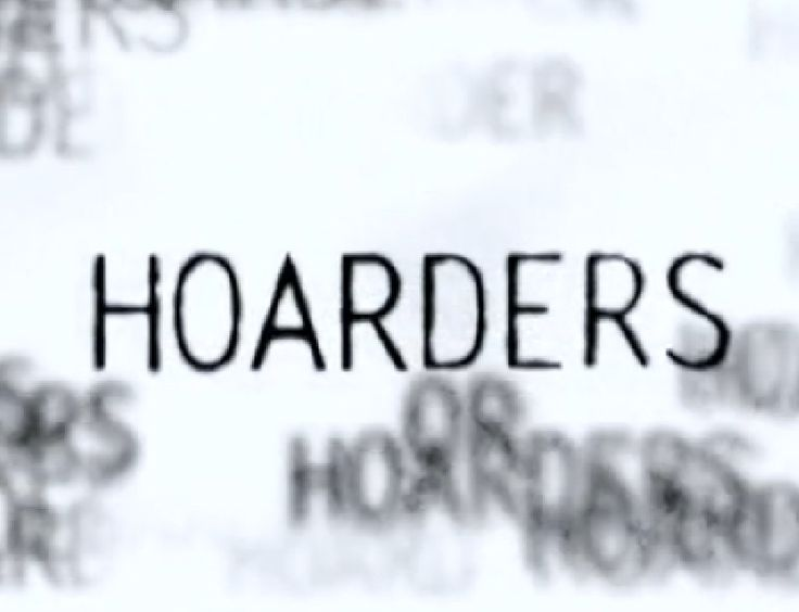 I am so guilty of hoarding episodes of Hoarders...