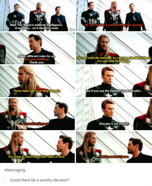 HAHAHAHAHAHAHA :D --- and Tony doesn't want Thor to leaveeeee. is there any thorny ship? or sthor? steve and thor looking really pretty close in AoU
