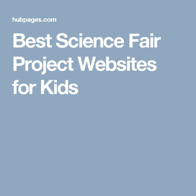 Best Science Fair Project Websites for Kids