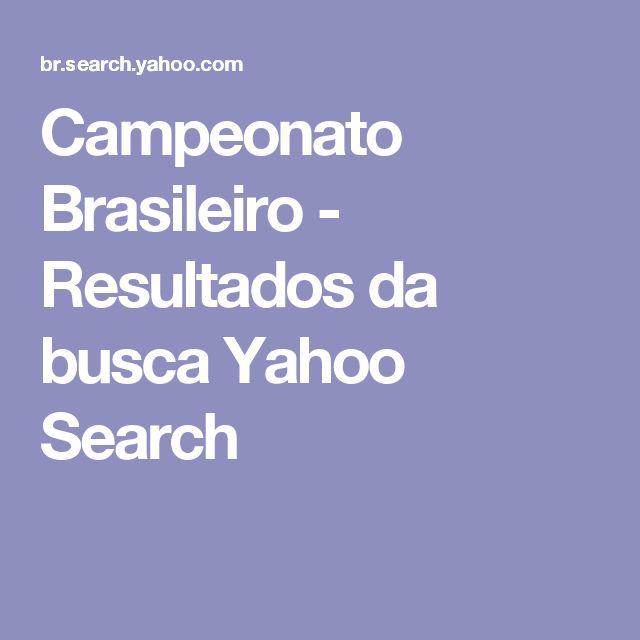 Campeonato Brasileiro - Resultados da busca Yahoo Search