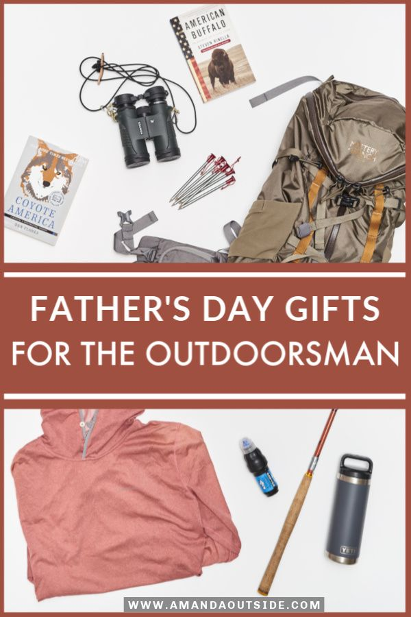 Fathers Day Gift Ideas For The Outdoor Loving Dad Gift Guide For Hiking Hunting Camping And Fishing Fathers Outdoor Dad Dad Gift Guide Fathers Day Gifts