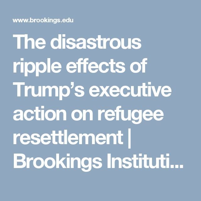 The disastrous ripple effects of Trump's executive action on refugee resettlement | Brookings Institution