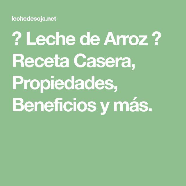 ▷ Leche de Arroz ⇒ Receta Casera, Propiedades, Beneficios y más.