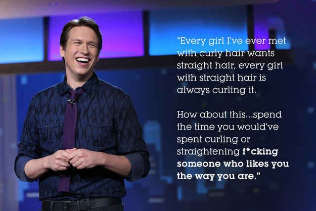 He likes you just the way you are | 19 Reasons Pete Holmes Is The Perfect Man