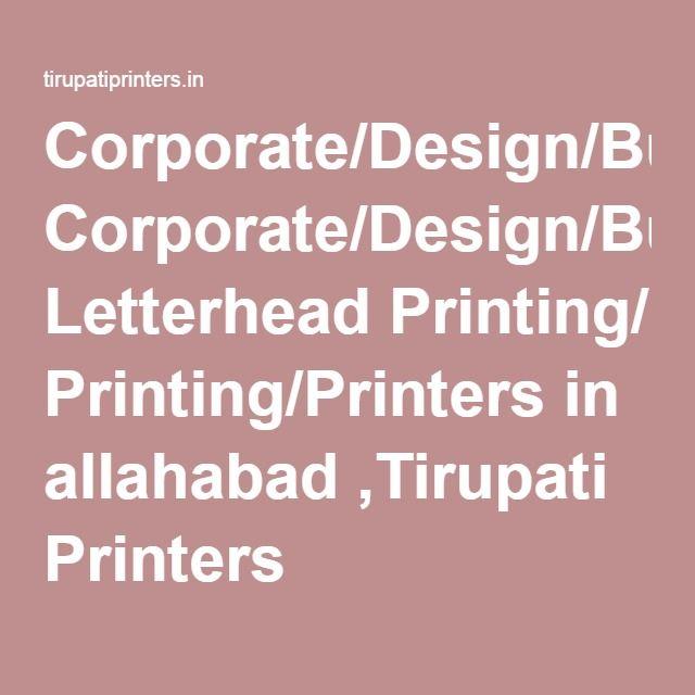 Corporate/Design/Business Letterhead Printing/Printers in allahabad ,Tirupati Printers
