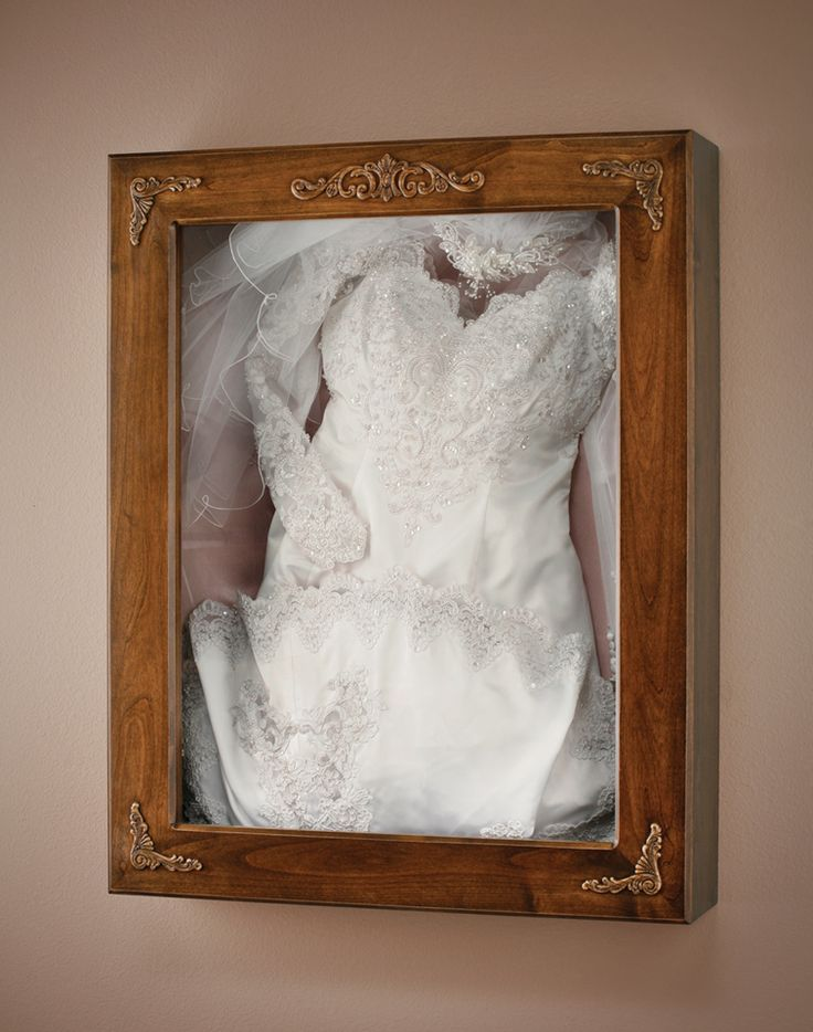 Love This Idea Of A Framed Wedding Dress Bet I Could Have The Hubs Build Me Shadow Box