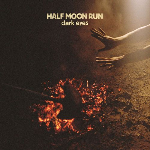Dark Eyes - Half Moon Run | www.deezer.com