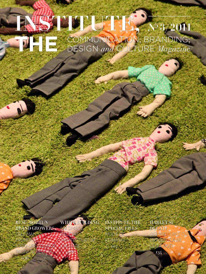 Institute, The Magazine- no 3 www.facebook.com/Institute.ro