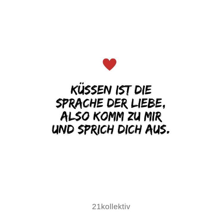 Küssen ist die Sprache der Liebe, also komm zu mir und sprich dich aus. | Finde und teile inspirierende Zitate, Sprüche und Lebensweisheiten auf  21kollektiv.de – 21kollektiv