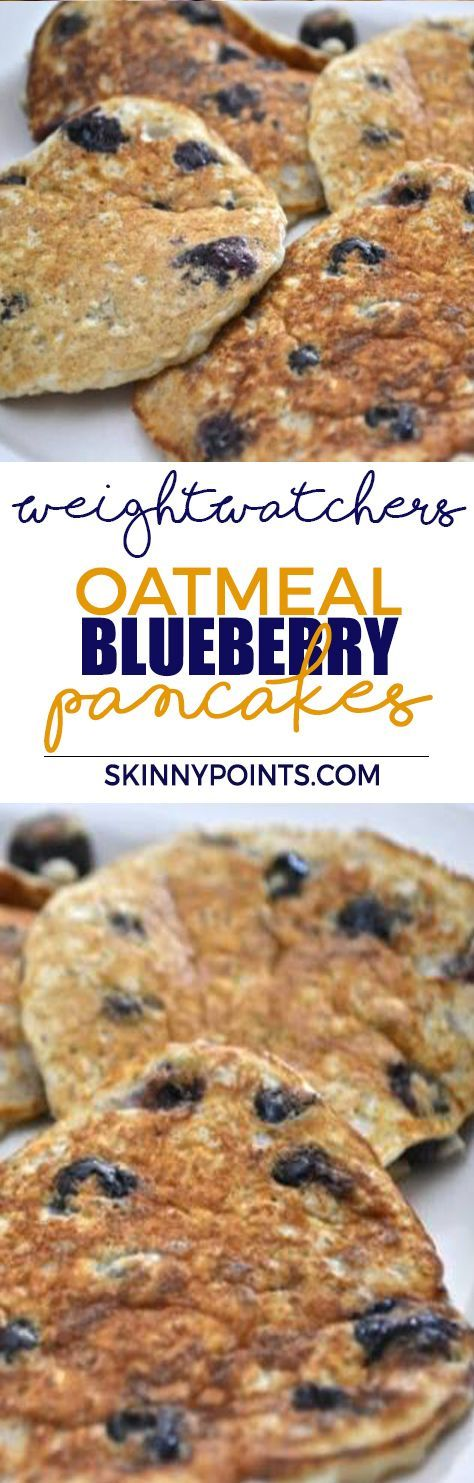 Oatmeal Blueberry Pancakes Come with only 2 weight watchers Smart Points