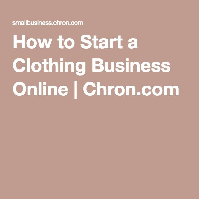 How to Start a Clothing Business Online | Chron.com