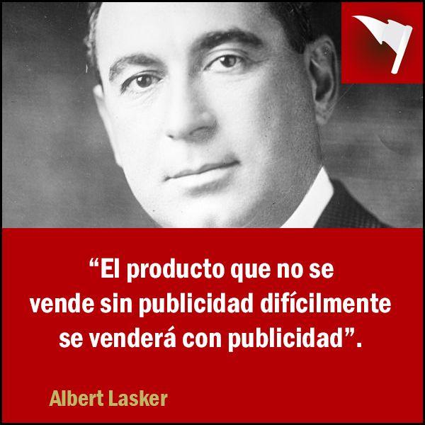 #Frases #AlbertLasker