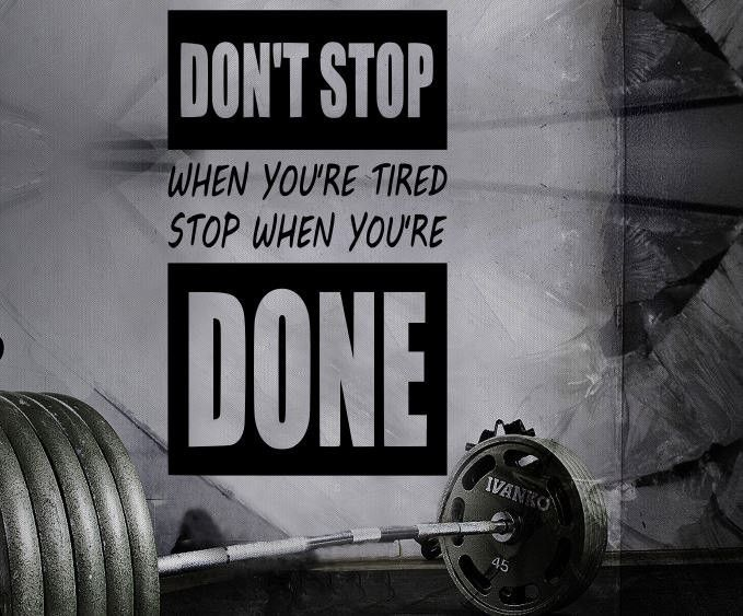 Gym Wall Decal For Home Gym Motivational Fitness - Don't Stop When You're Tired Stop When You're Done