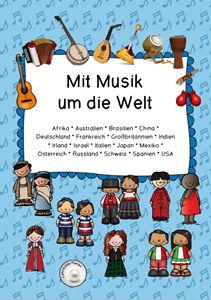 Musikalische Weltreise in 18 Länder: Musikinstrumente, Lieder und Informationen