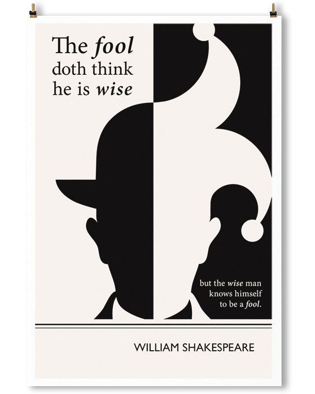 The fool doth think he is wise, but the wise man knows himself to be a fool. William Shakespeare / Art Print Obvious State