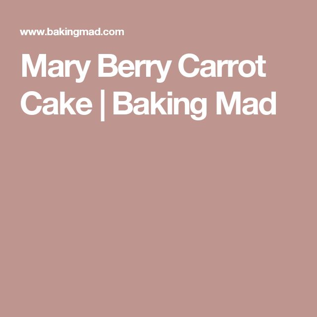 Mary Berry Carrot Cake | Baking Mad