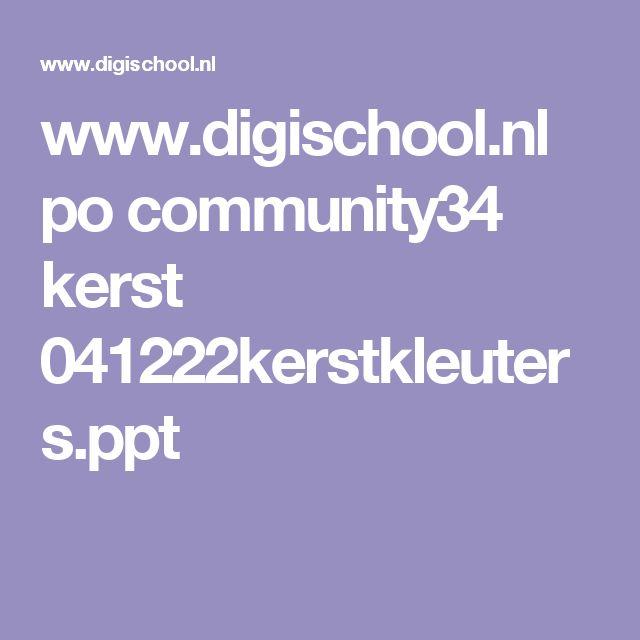 www.digischool.nl po community34 kerst 041222kerstkleuters.ppt
