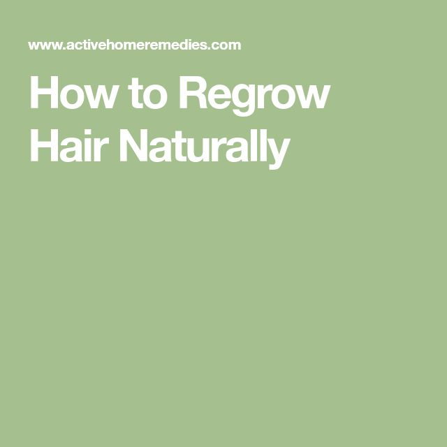 How to Regrow Hair Naturally