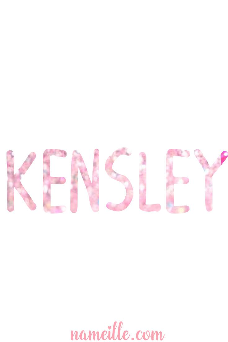 Babe Names For Girls  Kensley