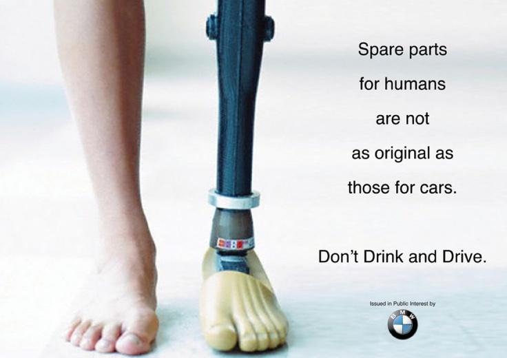 Deze corporate advertentie speelt in op de negatieve gevolgen van rijden onder invloed. Tegelijkertijd zet BMW zijn original parts-beleid in de verf. Daarmee toont het dat het enkel met originele stukken werkt, dat je veiliger bent in een wagen van een echte BMW-verdeler. Het is een mix van PR en MC.   Doelstellingen PR: imago en beeldverbetering - opnemen van sociale verantwoordelijkheid.    Doelstellingen MC: gedrag: 'Koop alleen echte BMW-stukken'