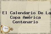 http://tecnoautos.com/wp-content/uploads/imagenes/tendencias/thumbs/el-calendario-de-la-copa-america-centenario.jpg Copa America Centenario. El calendario de la Copa América Centenario, Enlaces, Imágenes, Videos y Tweets - http://tecnoautos.com/actualidad/copa-america-centenario-el-calendario-de-la-copa-america-centenario/